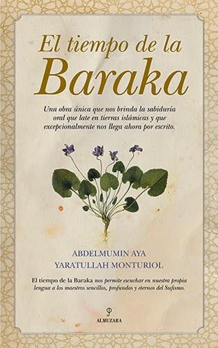 El tiempo de la Baraka -- Abdelmumin Aya y Yaratulah Monturiol -- Almuzara