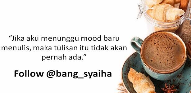 Celakalah Orang-Orang yang Menulis Hanya Ketika Mood Datang Saja, Bang Syaiha, penderita polio, http://bang-syaiha.blogspot.co.id/