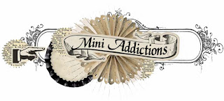Mini Addictions