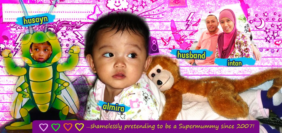 Malaysian Supermummy has been shamelessly pretending to be a supermummy since 2007!