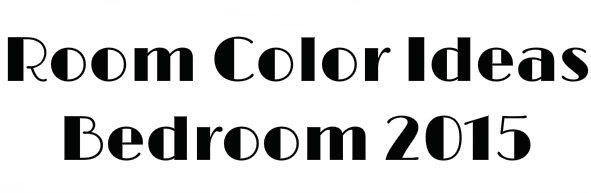 Room Color Ideas Bedroom 2015