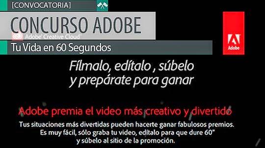 Concurso Adobe. Tu Vida en 60 Segundos