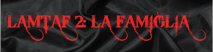 LAMTAF 2: LA Famiglia