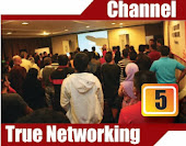 Channel 5 : TRUE NETWORKING