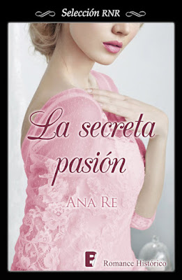 LIBRO - La secreta pasión  Ana Re (Ediciones B - 22 Junio 2015)  NOVELA ROMANTICA | Edición ebook kindle  Comprar en Amazon