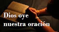 DIOS ESCUCHA Y RESPONDE NUESTRAS ORACIONES