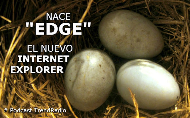 "Nace ""Edge"" el nuevo Internet Explorer 