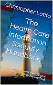 The Health Care Information Security Handbook