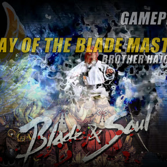 The Way Of The Blade Master Part 1 » Brother Hajoon Is Alive In Blade And Soul