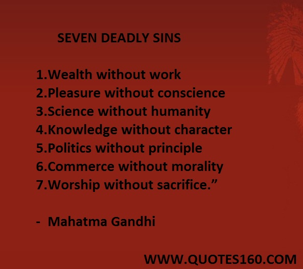 the seven deadly sins of mahatma gandhi Gandhi seven deadly social sins, face art poster print posters - allposterscouk choose from over 500,000 posters, prints & art fast uk delivery, value framing, 100% satisfaction guarantee.