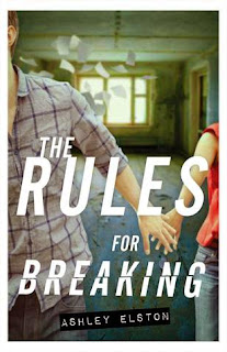The Rules for Breaking by Ashley Elston