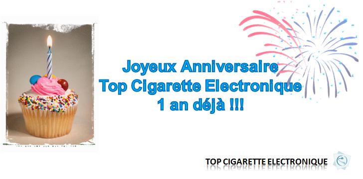 Joyeux Anniversaire Top Cigarette Electronique 1 an déjà !!!