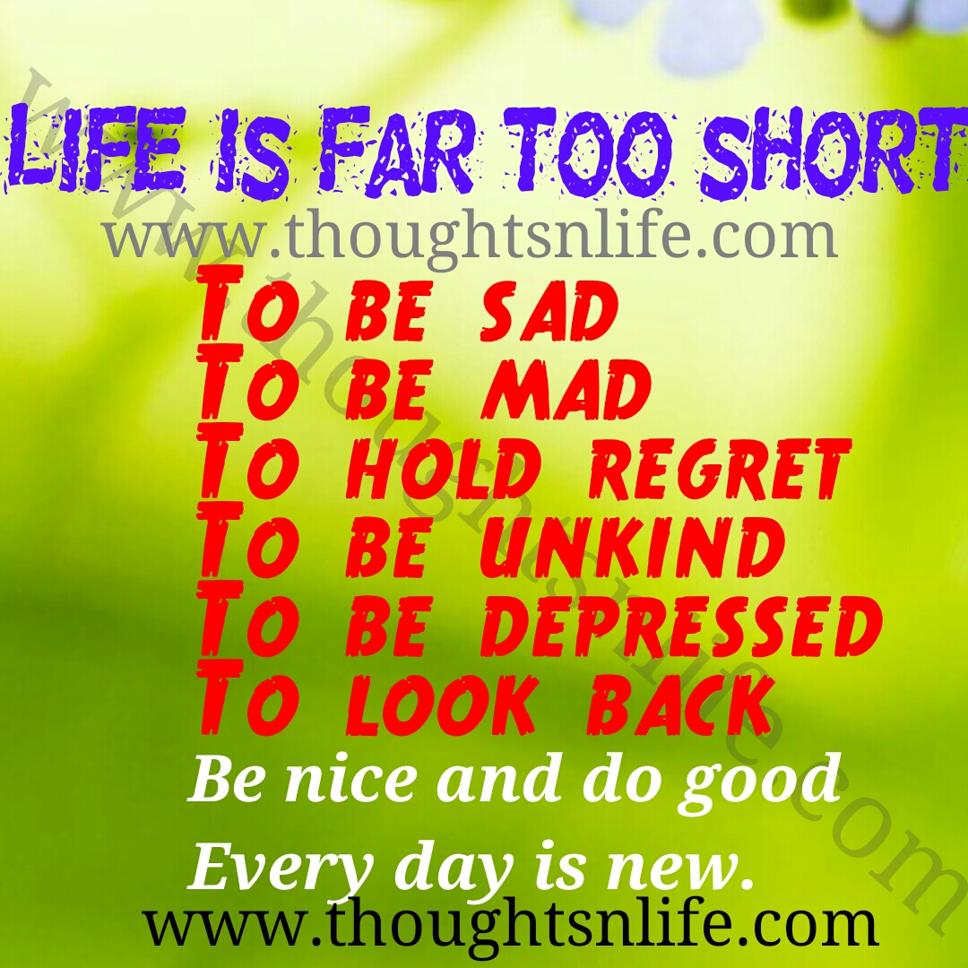 Short Positive Quotes About Life Life Is Far Too Short.