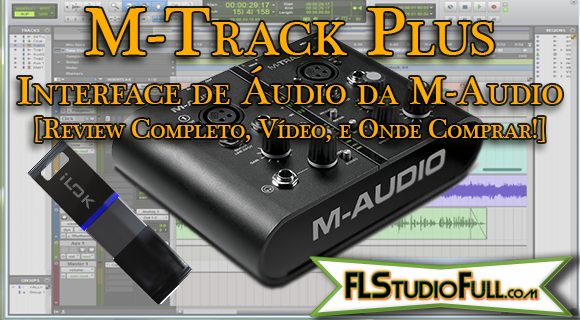 M-Track Plus - Interface de Áudio da M-Audio [Review Completo, Vídeo, e Onde Comprar!]