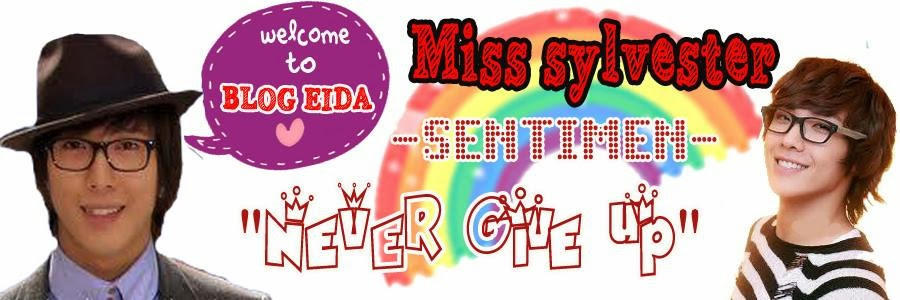 Miss Sylvester ~!!  SENTIMEN,, NEVER GIVE UP ♥