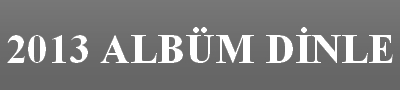 2014 Albüm Dinle, Son Albüm, Yeni Albüm, Şarkı Dinle, Dinle