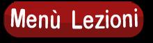 Clicca sul Menu e sfoglia le Lezioni interattive