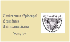 Miembro de la Conferencia Episcopal Ecuménica Latinoamericana