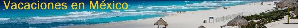 Vacaciones en Mexico