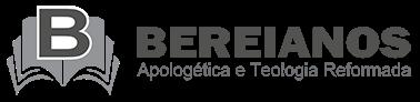 Bereianos | Apologética e Teologia Reformada
