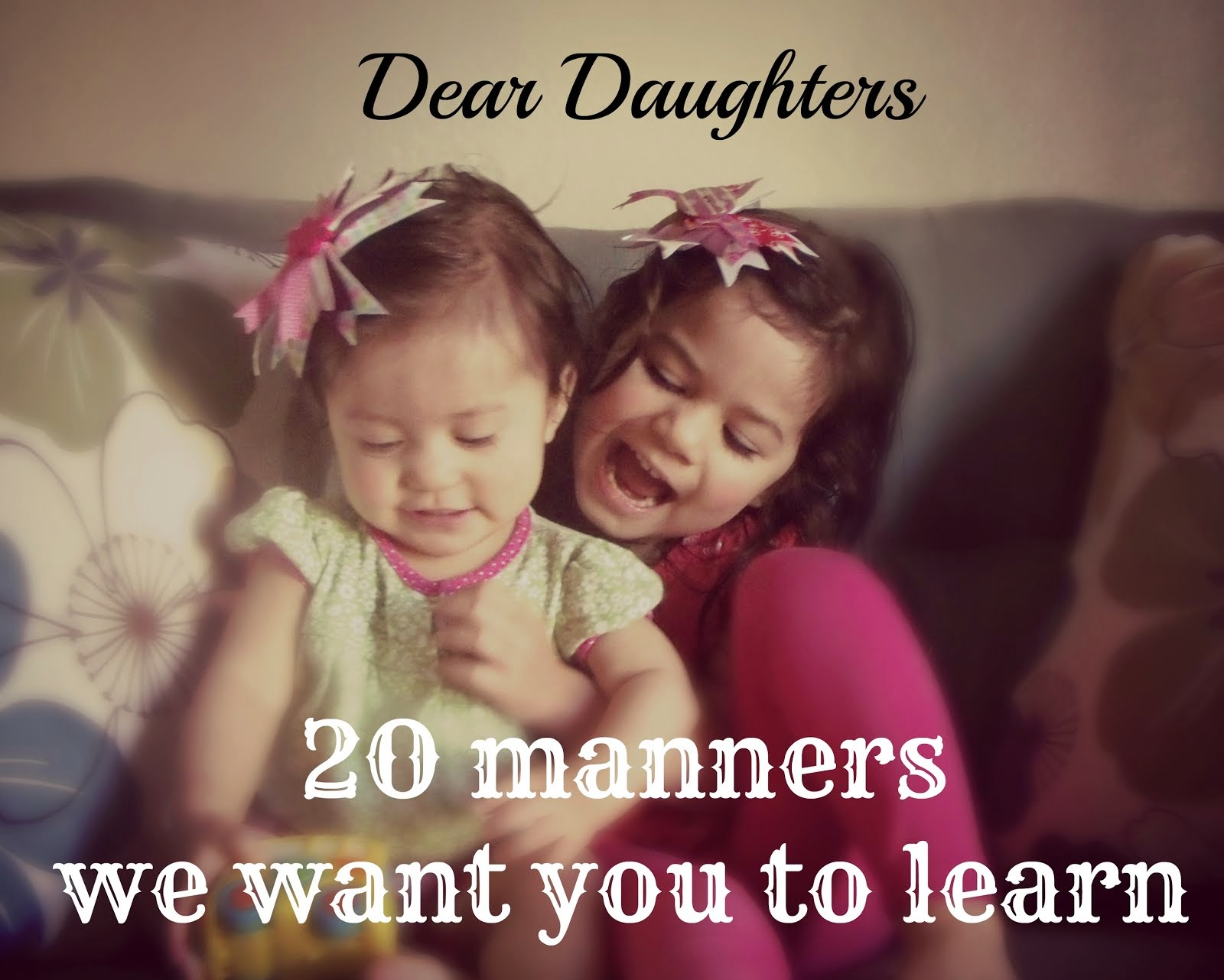 Dear Daughters : 20 Manners We Want You to Learn