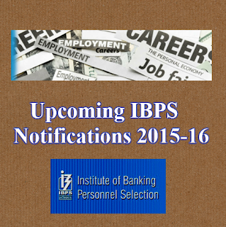 Upcoming IBPS Notifications 2016-17