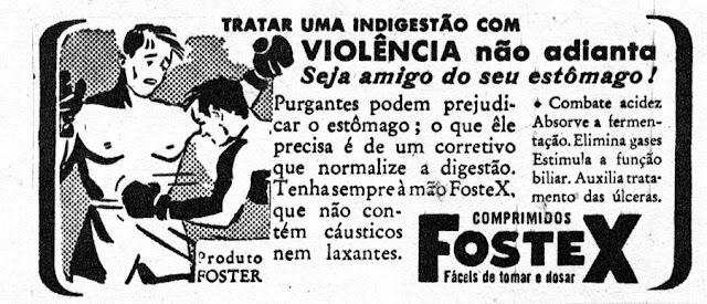 Propaganda dos Comprimidos Fostex, apresentada em 1943: combate aos males do estômago.