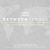Between Lenses | Fresh