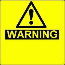 WARNING! WARNING! WARNING!