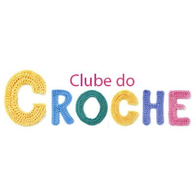 Vamos fazer parte do Clube do Crochê?