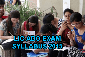 LIC ADO Exam Syllabus Pattern 2015, LIC Apprentice Development Officer Online Exam Previous Papers, licindia.in ADO Cut Off Marks, LIC ADO New Syllabus 2015, How to Prepare LIC ADO Exam ? Important Tips for LIC ADO Exam 2015, LIC ADO Exam Pattern Subject wise Cutoff Marks
