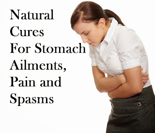 Natural Cures For Stomach Ailments, Pain and Spasms