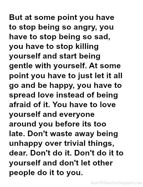 Killing Yourself Quotes Extraordinary At Some Point You Have To Just Let It All Go And Be Happy