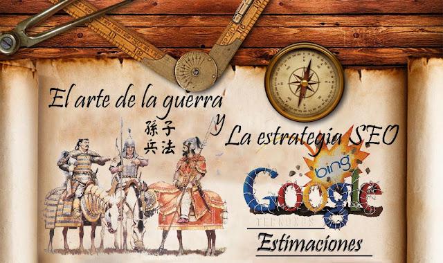 Una estrategia SEO basada en el Arte de la Guerra de Sun Tzu le entregará a la empresa una ventaja competitiva en el posicionamiento organico en Google