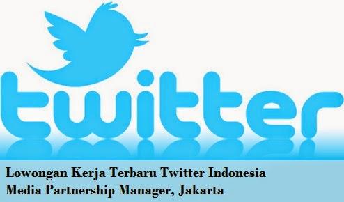 Lowongan Kerja Terbaru Twitter Indonesia Media Partnership Manager, Jakarta