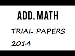 add math trial papers spm 2014