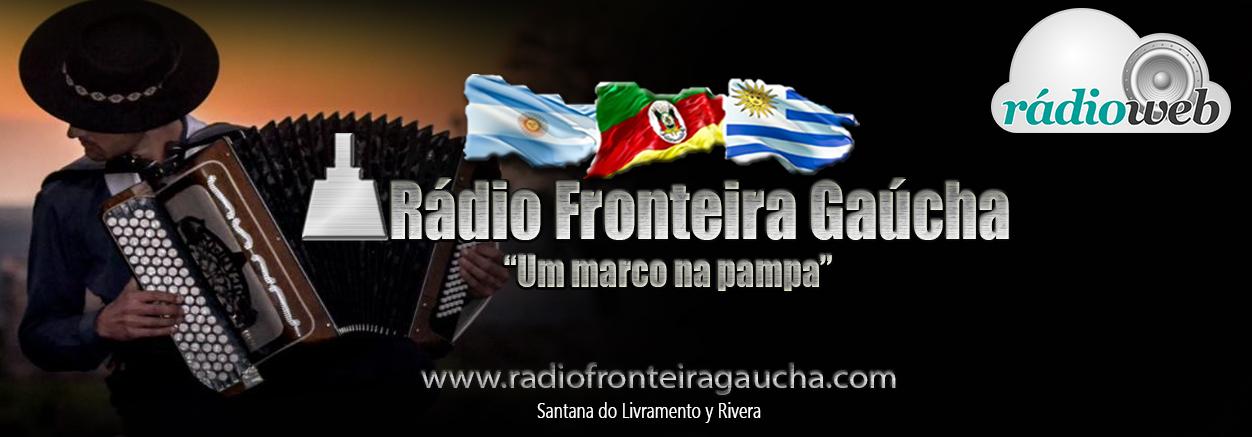 Rádio Fronteira Gaúcha - Santana do Livramento e Rivera