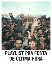 Playlist pra festa de última hora