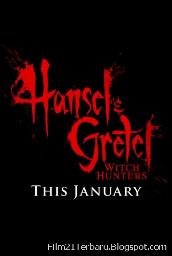 Hansel and Gretel: Witch Hunters 2013 Bioskop