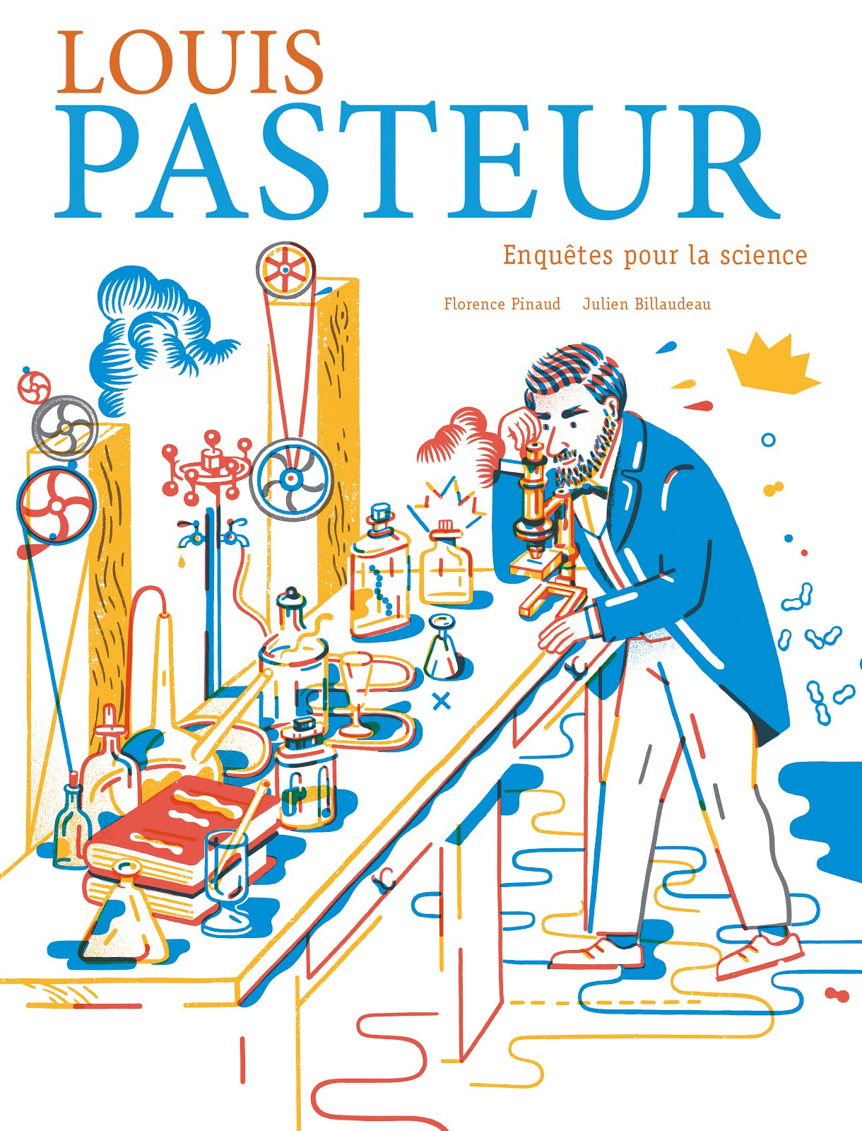 LOUIS PASTEUR ENQUÊTES POUR LA SCIENCE