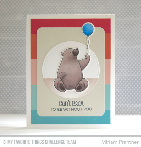 Can't Bear to Be WIthout You Card by Miriam Prantner featuring the Birdie Brown Birthday Bears stamp set and Die-namics #mftstamps