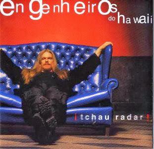 Engenheiros Do Hawaii - Tchau Radar! (1999)