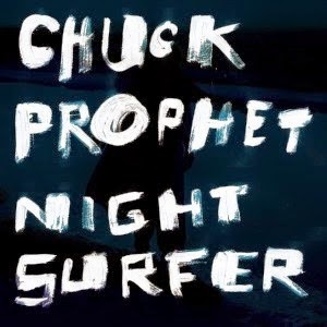 CHUCK PROPHET - (2014) Night surfer 2