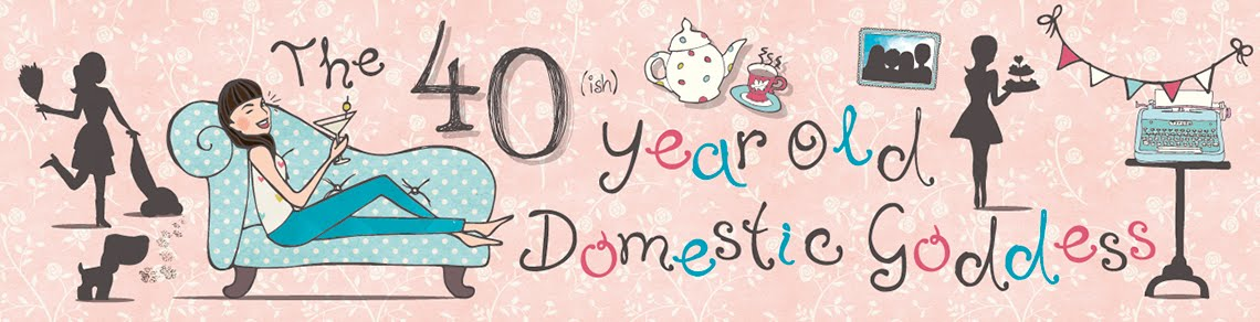 The 40 Year Old Domestic Goddess Blog Page