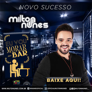 Ouça a nova música de Milton Nunes - Eu Vou Morar No Bar