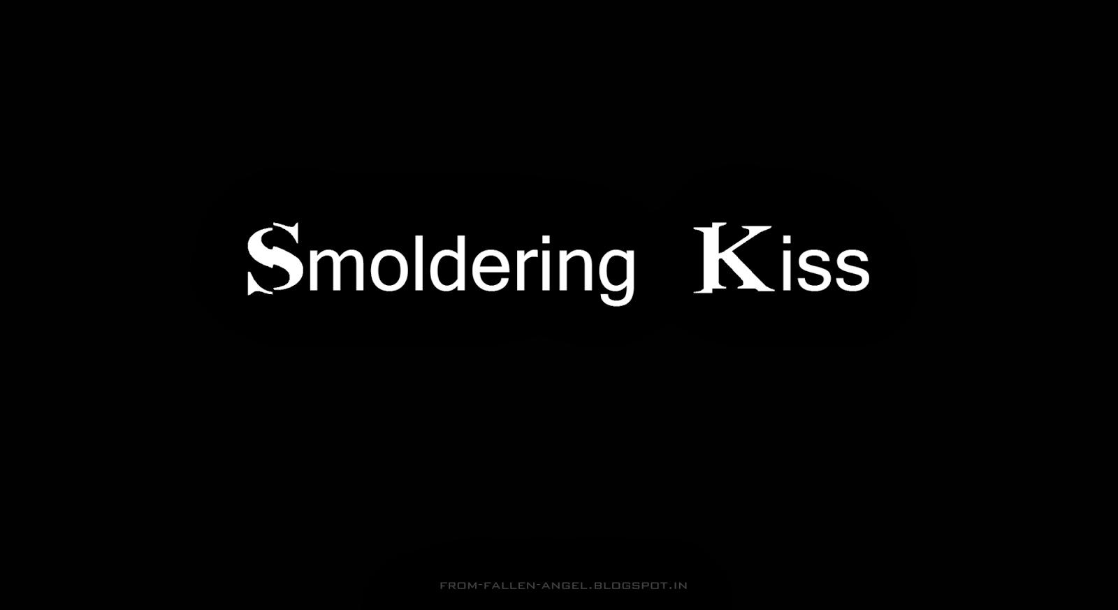 Smoldering Kisses