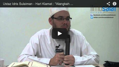 """Ustaz Idris Sulaiman – Hari Kiamat : """"Alangkah Baiknya Sekiranya Aku Dahulu adalah Tanah"""""""