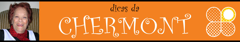 DICAS DA CHERMONT