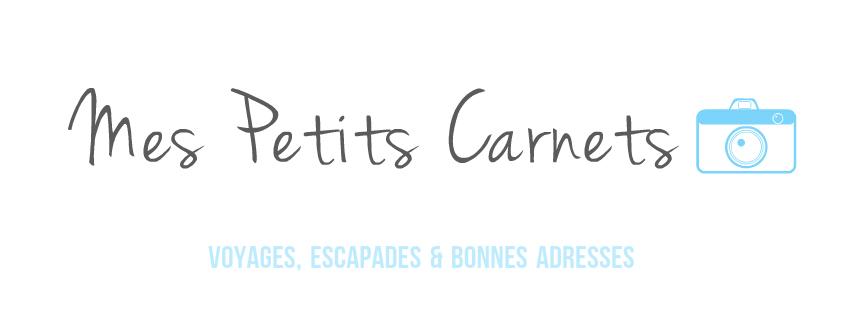 Mes Petits Carnets - Blog Voyage, Escapades et Bonnes Adresses