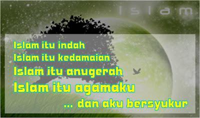 http://1.bp.blogspot.com/-iFcEPiQ95PI/UJQRNwpdvuI/AAAAAAAAAIo/x8TXwEfWpSs/s1600/islam-itu-indah1.jpg